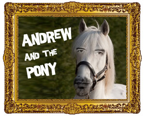 Andrew and the Pony